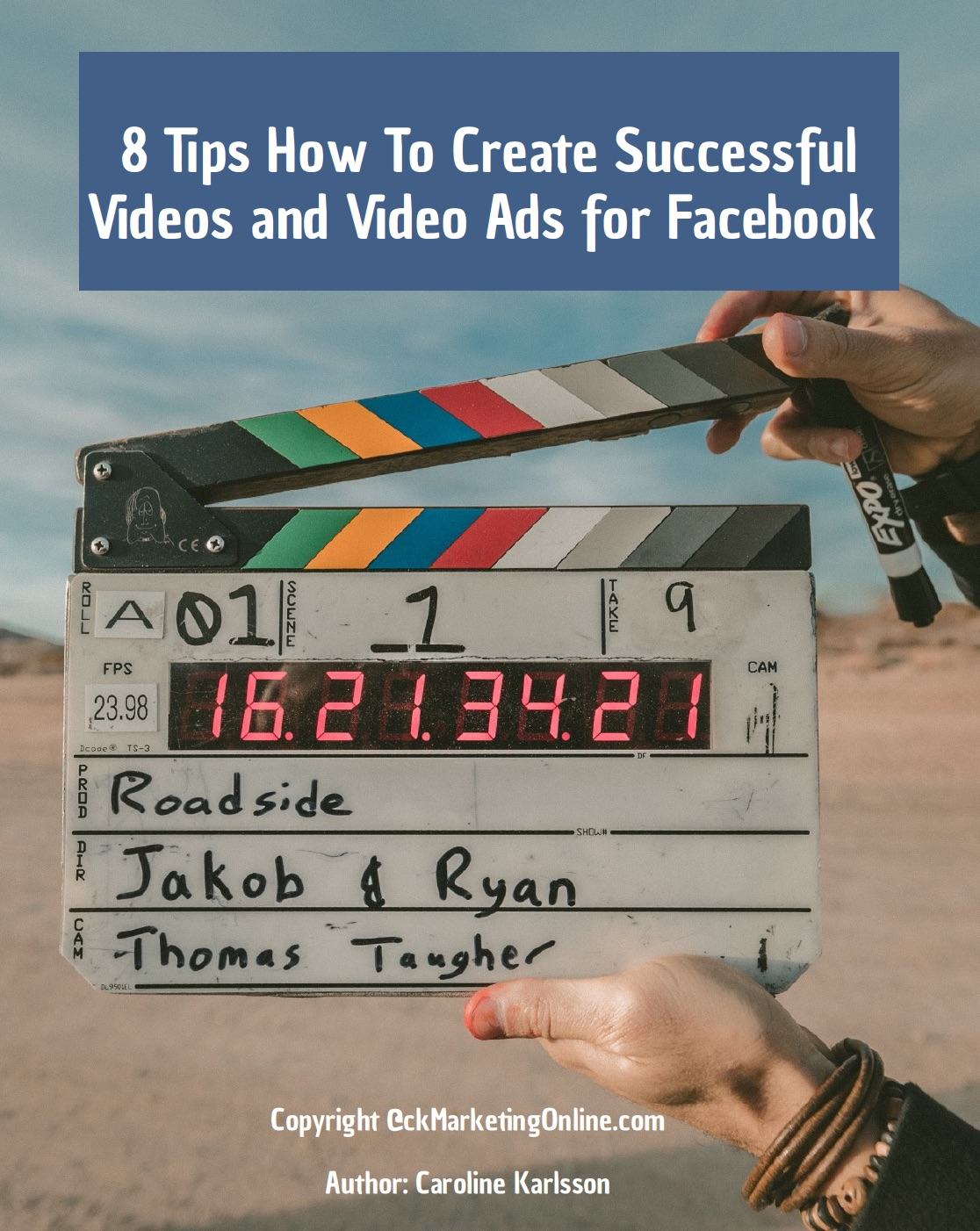 8 Tips How To Create Successful Videos and Video Ads For Facebook