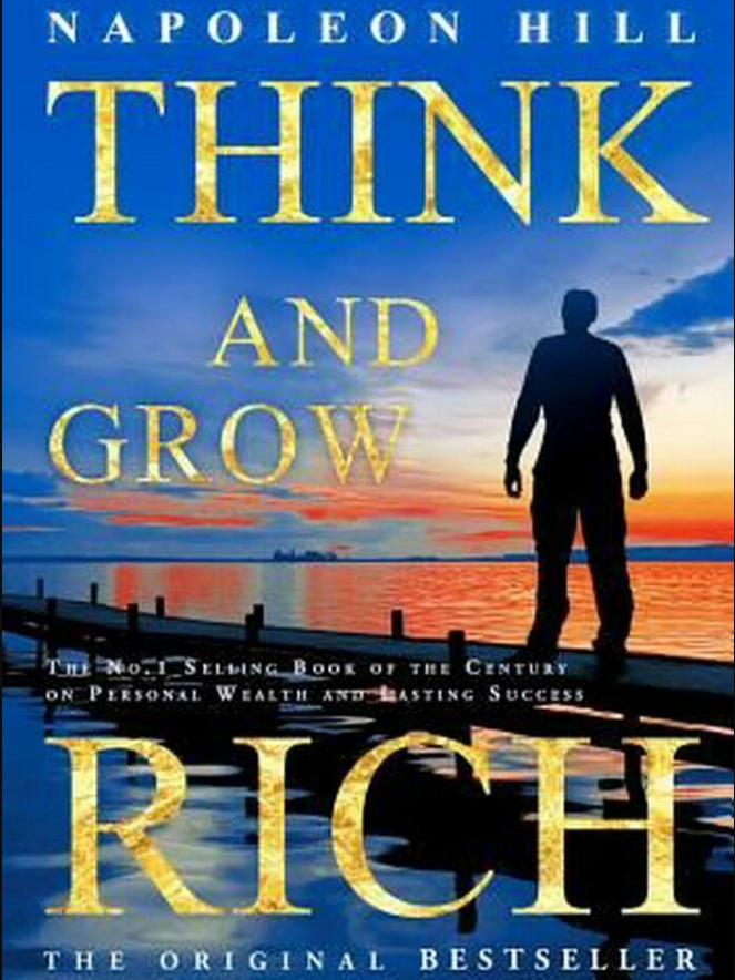 """Think And Grow Rich"" By Napoleon Hill (The Timeless Read That WILL CHANGE YOU)!"