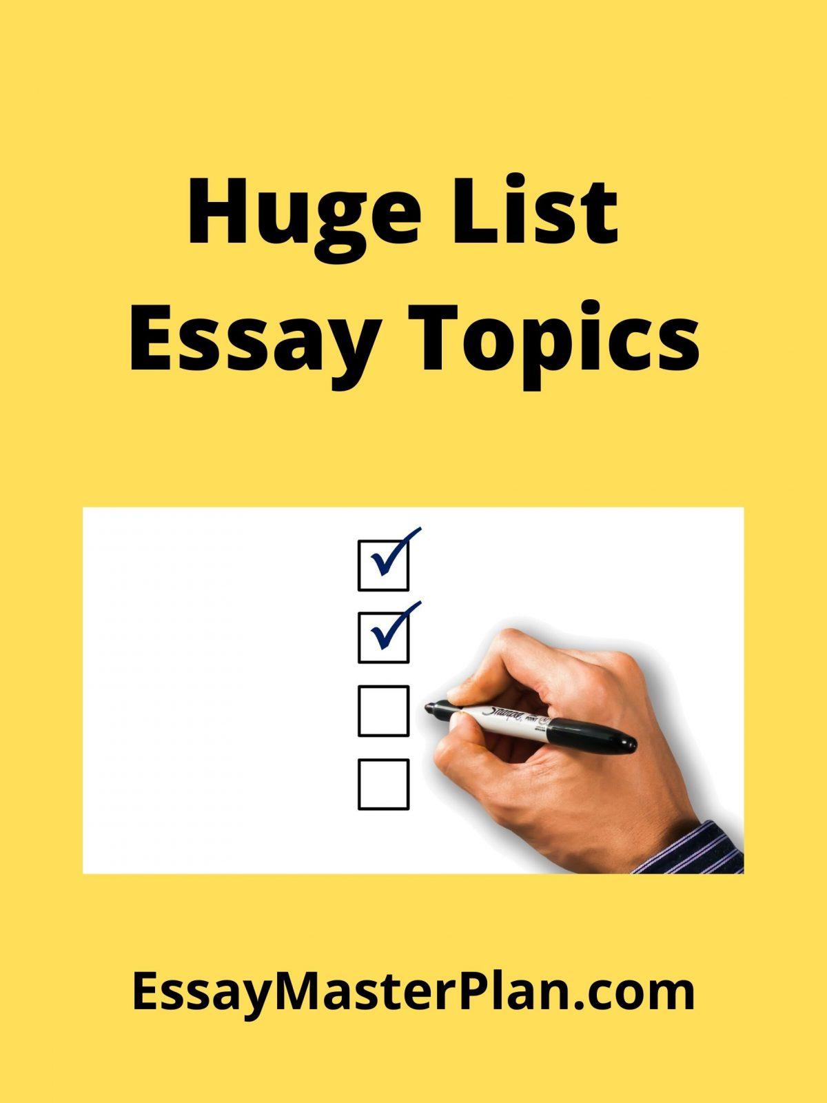 Essay Writing Outline/Essay Topics List