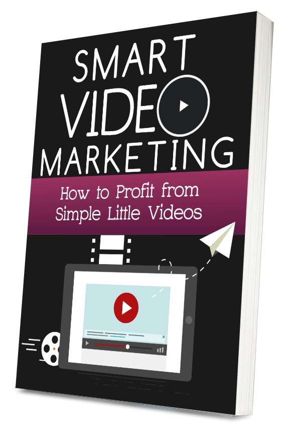 Smart Video Marketing- How To Profit From Simple Little Videos