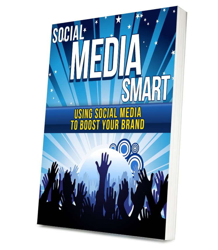 SOCIAL MEDIA SMART-Using Social Media To Boost Your Brand